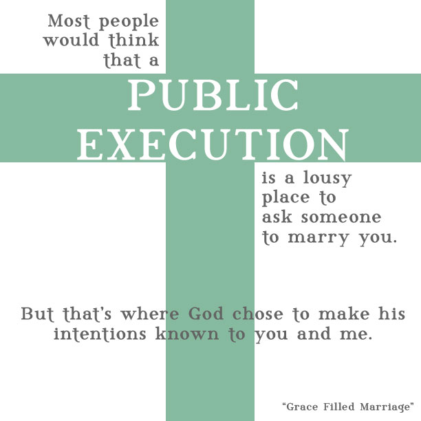 Public Execution, Grace Filled Marriage, Grace Based Parenting, Family Matters Blog, Dr. Tim Kimmel, Darcy Kimmel, Quotes