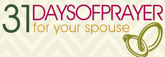 31 Days of Prayer for your Spouse, 31 Days of Prayer, Dr. Tim Kimmel, Grace Filled Marriage, Family Matters
