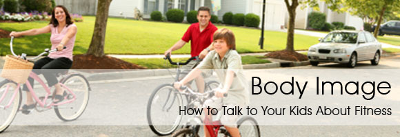 Body Image, How to talk to your kids about fitness, Karis Murray, Dr. Tim Kimmel, Grace Based Parenting, Healthy